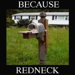 Because Redneck Mailbox