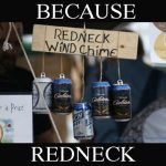 Because Redneck Wind Chime 2