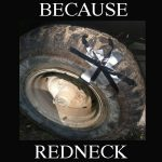 because redneck tire patch