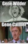 Gene Wilder Gene Calmer
