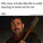 Negan In your Life