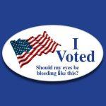I Voted Eyes Bleeding Sticker