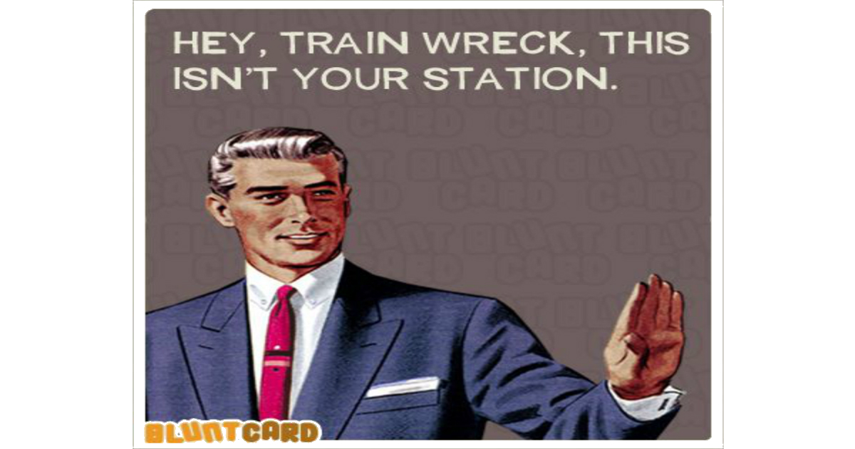 Train Wreck meme image not your station