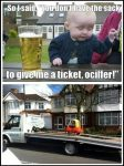 Drunk Baby-Ticket Ociffer