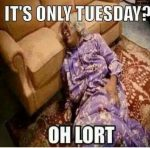 Oh Lort Tuesday