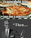 Pizza Then Hamburger