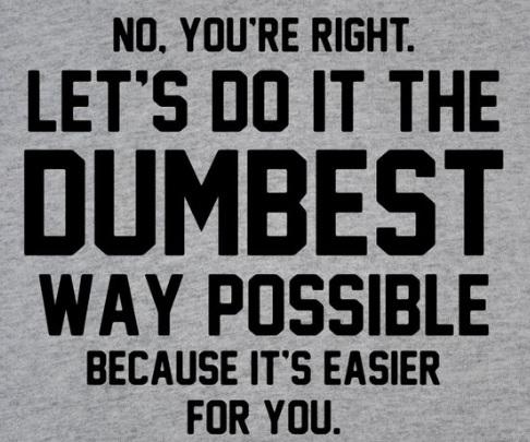 Do It Dumb