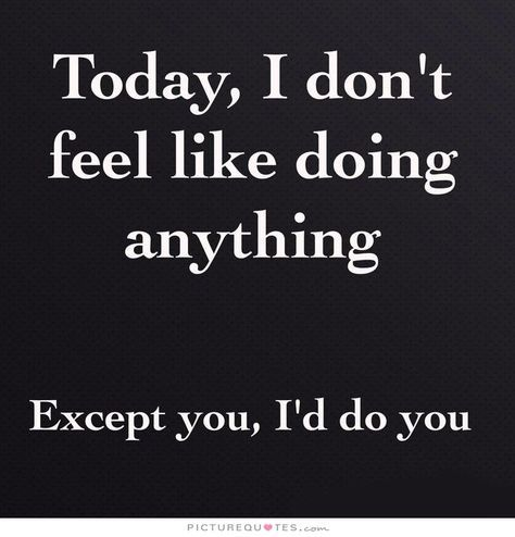 Doing Nothing But You